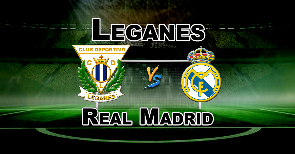 Real Madrid Vs Leganes Match Prediction