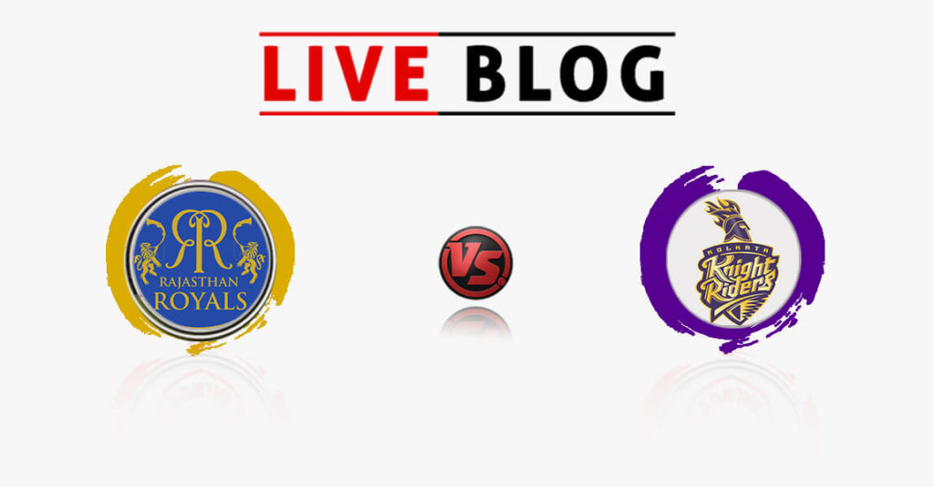 Rajasthan Royals vs Kolkata Knight Riders 15th Match IPL 2018 Live Commentary