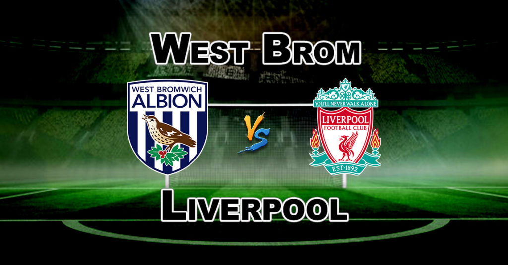 WBA vs LIV Dream11 Team Prediction Premier League Football – Fantasy Team News