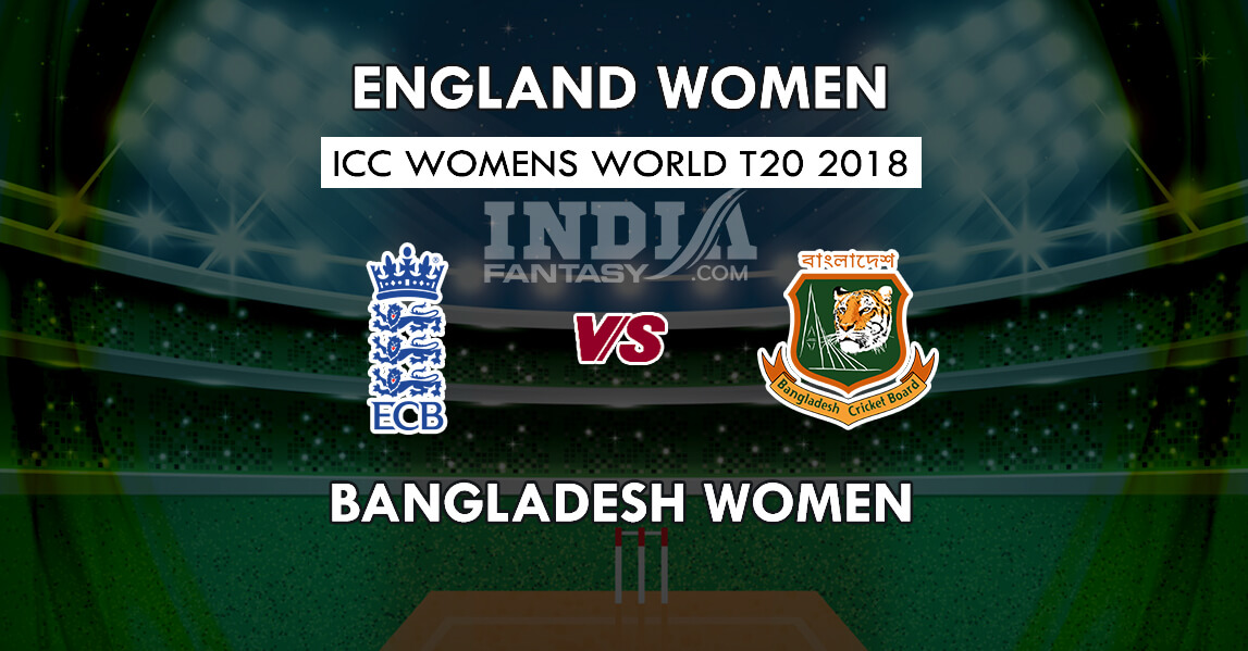 EN-W vs BD-W Dream11 Prediction | England vs Bangladesh