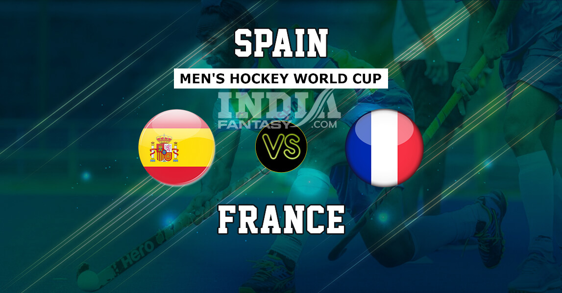 FRA vs SPA Dream11 Prediction | Spain vs France Hockey World Cup