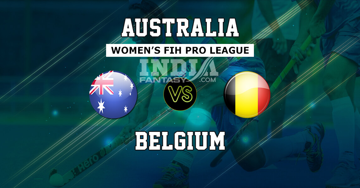 AUS-W vs BEL-W Dream11 Hockey | Australia vs Belgium Women's FIH Pro