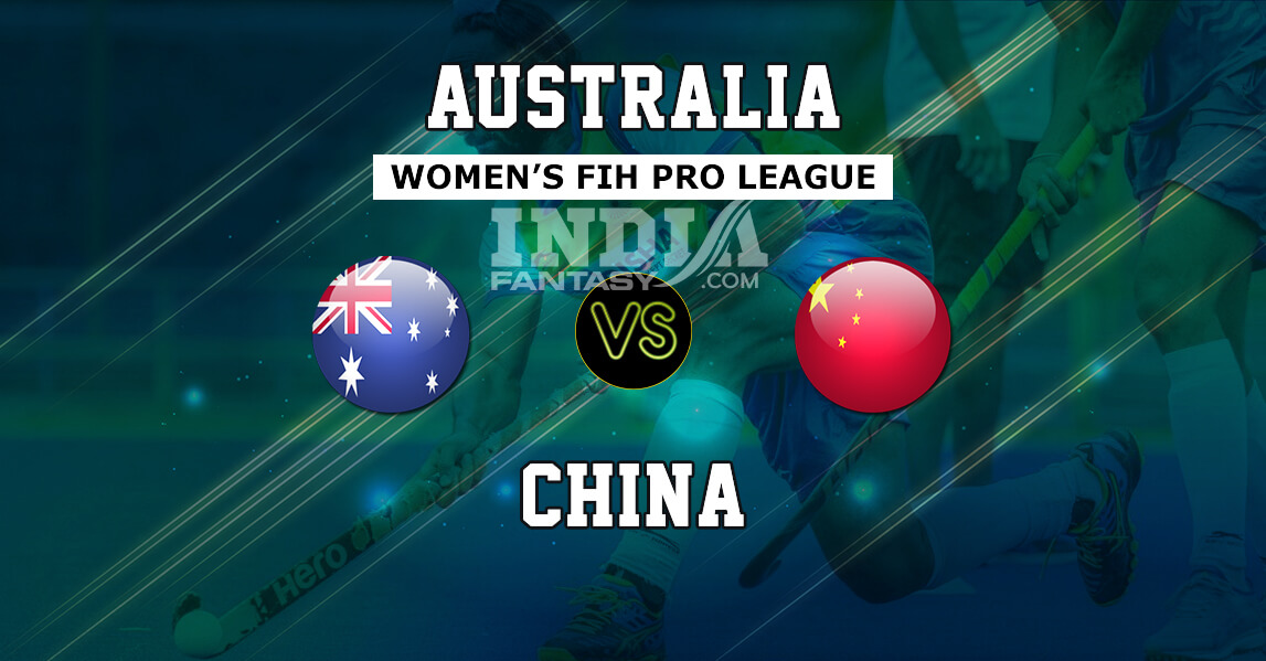 AUS-W vs CHI-W Dream11 Hockey | Australia vs China Women's