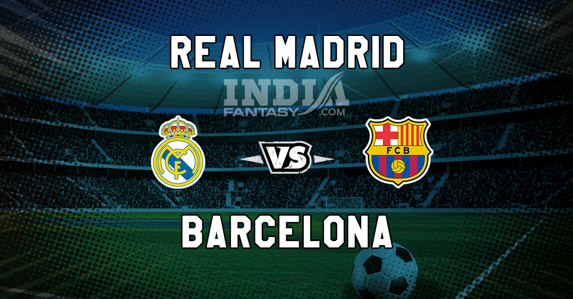 Real Madrid Vs Barcelona Playerzpot Prediction La Liga Match