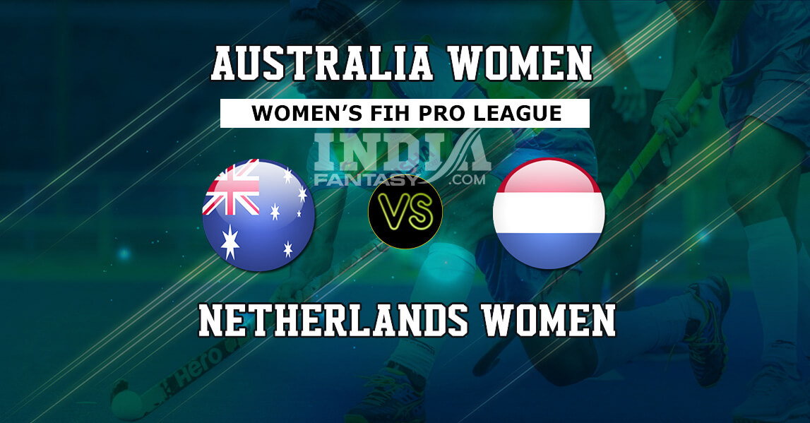 AUS-W vs NED-W Dream11 Hockey Prediction | Women's FIH Pro