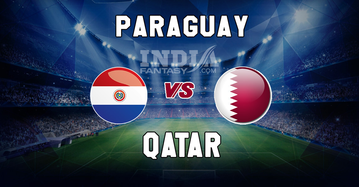 PAR vs QAT Dream11 Team Prediction | Copa America 2019 – Paraguay vs