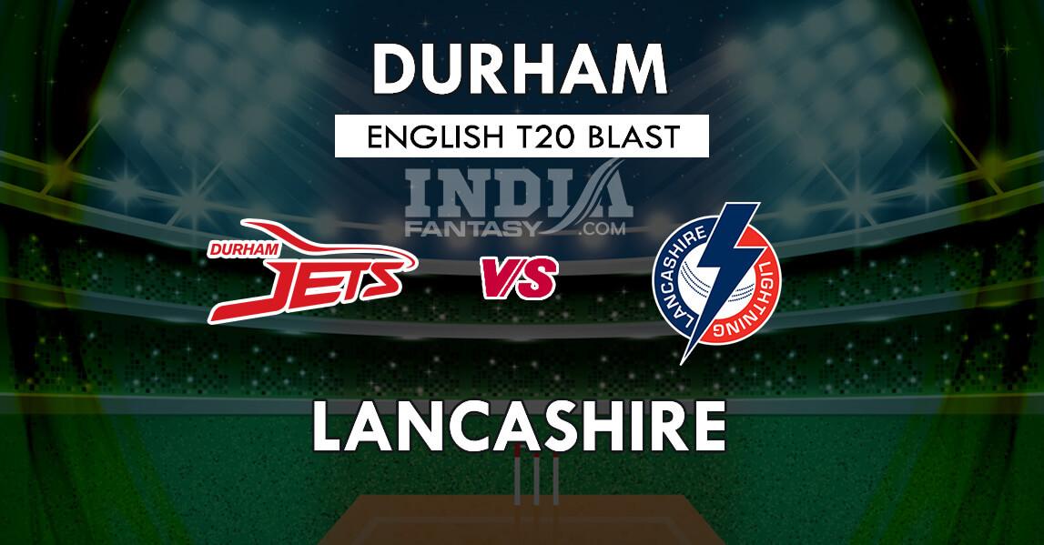 DUR vs LAN Dream11 Match Prediction | T20 Blast 2019 Match, Squads