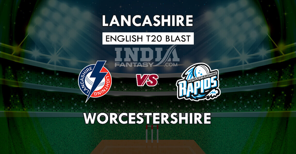 LAN vs WOR Dream11 Match Prediction | T20 Blast 2019 | Fantasy Team