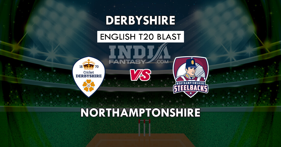 NOR vs DER Dream11 Match Prediction | English T20 Blast 2019