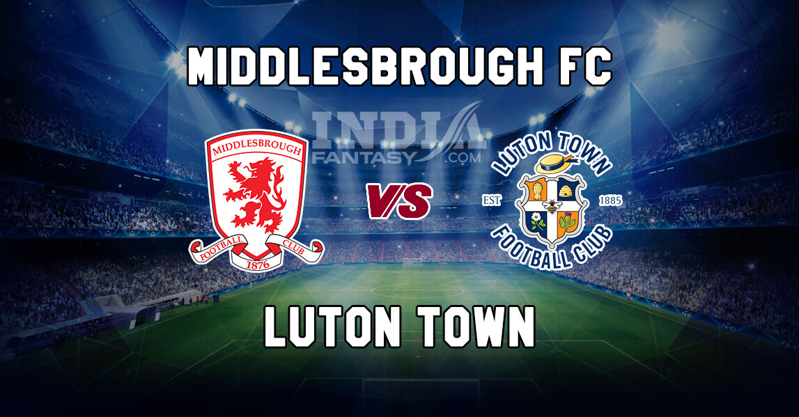 MIDD vs LUT Dream11 Team Prediction | Championship – Luton