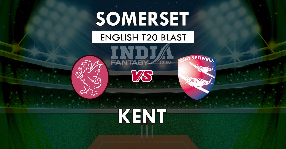 SOM vs KET Dream11 Match Prediction | T20 Vitality Blast 2019