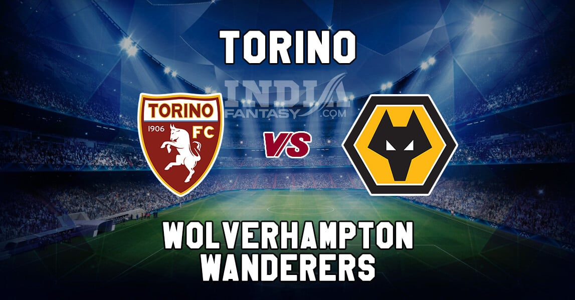 TOR vs WOL Dream11 Grand League Prediction – Torino vs