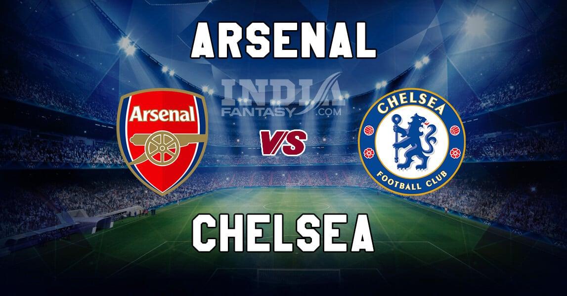 Che Vs Ars Dream11 Match Prediction Chelsea Vs Arsenal