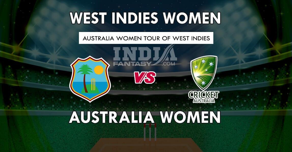 WI-W vs AU-W Dream11 Match Prediction | Australia Women tour